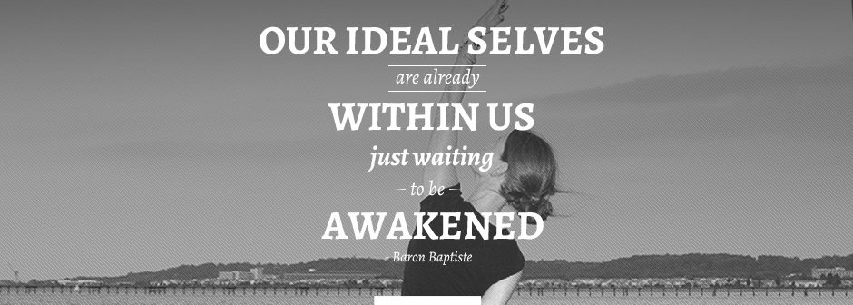 Private Yoga Instruction: Our ideal selves are already within us just waiting to be awakened.